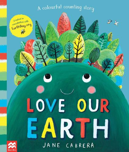 Love Our Earth: A Colourful Counting Story (Paperback)