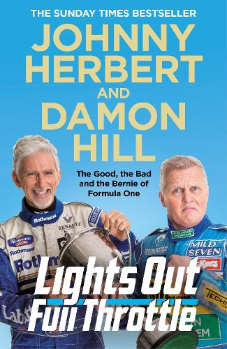 Lights Out, Full Throttle: The Good the Bad and the Bernie of Formula One (Paperback)