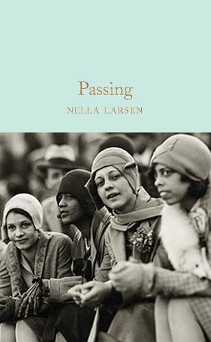 Passing - Macmillan Collector's Library (Hardback)