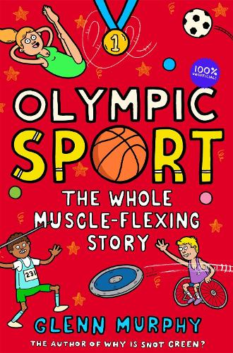 Olympic Sport: The Whole Muscle-Flexing Story: 100% Unofficial - Science Sorted (Paperback)