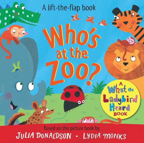 Who's at the Zoo? A What the Ladybird Heard Book - What the Ladybird Heard Lift-the-Flaps (Board book)