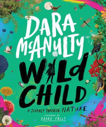 Wild Child: A Journey Through Nature (Hardback)