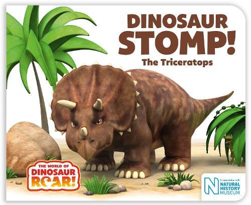 Dinosaur Stomp! The Triceratops - The World of Dinosaur Roar! (Board book)