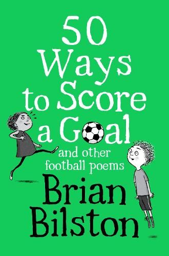 50 Ways to Score a Goal and Other Football Poems (Paperback)