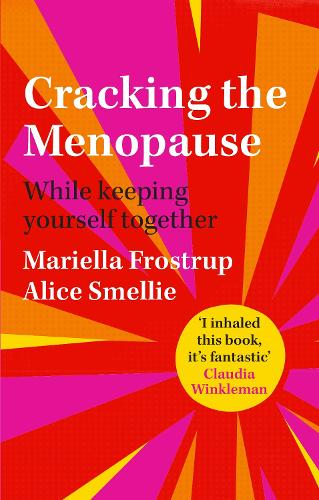 Cracking the Menopause: While Keeping Yourself Together (Hardback)