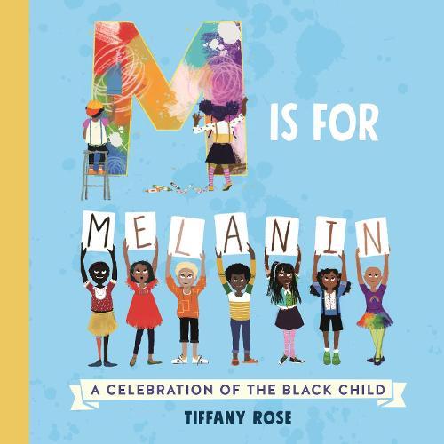 M is for Melanin: A Celebration of the Black Child (Paperback)