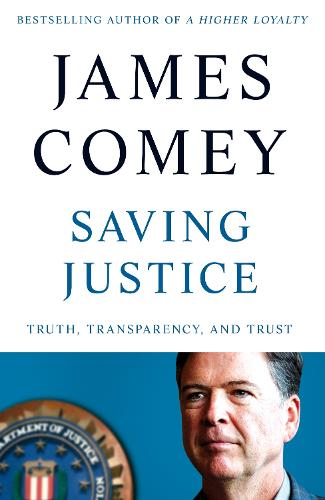Saving Justice: Truth, Transparency, and Trust (Hardback)