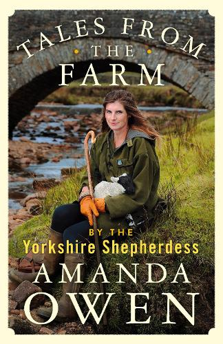 Tales From the Farm by the Yorkshire Shepherdess (Hardback)