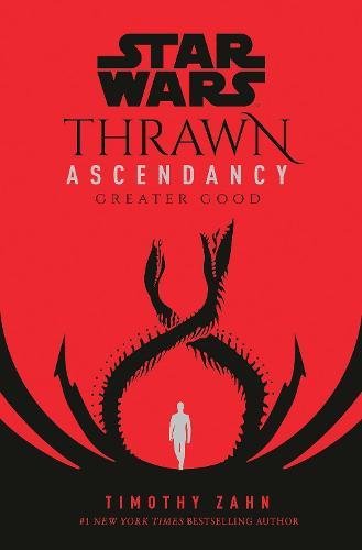 Star Wars: Thrawn Ascendancy: (Book 2: Greater Good) - Thrawn Ascendancy (Hardback)