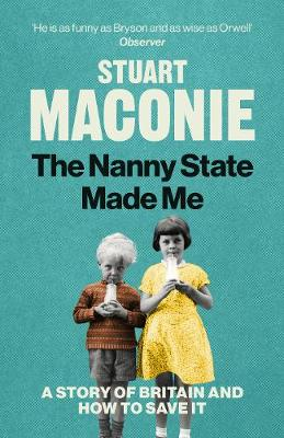 The Nanny State Made Me