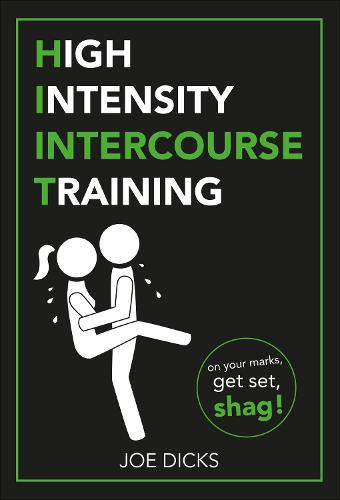 HIIT: High Intensity Intercourse Training (Paperback)