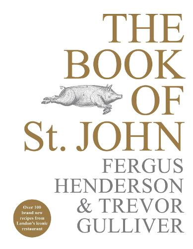 The Book of St John: Over 100 brand new recipes from London's iconic restaurant (Hardback)