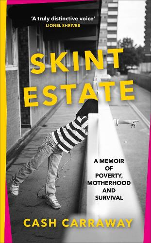 Skint Estate: A memoir of poverty, motherhood and survival (Hardback)