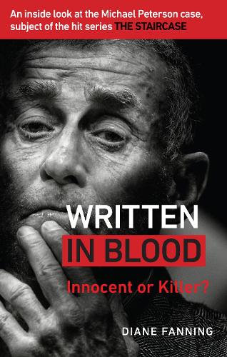 Written in Blood: Innocent or Guilty? An inside look at the Michael Peterson case, subject of the hit series The Staircase (Paperback)