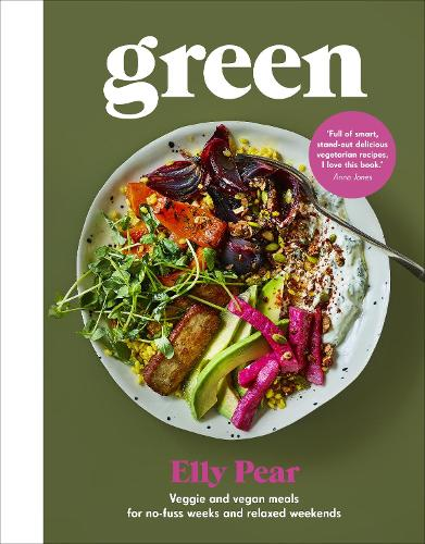 Green: Veggie and vegan meals for no-fuss weeks and relaxed weekends (Hardback)