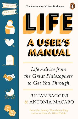 Life: A User's Manual: Life Advice from the Great Philosophers to Get You Through (Paperback)