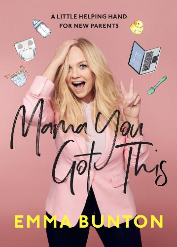 Mama You Got This: A Little Helping Hand For New Parents (Hardback)