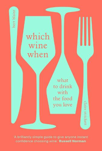 Which Wine When: What to drink with the food you love (Hardback)