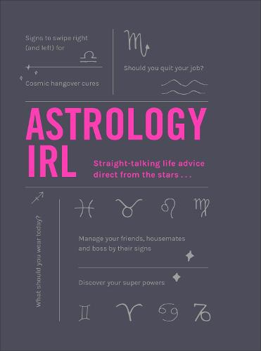 Astrology IRL: Whatever the drama, the stars have the answer ... (Hardback)
