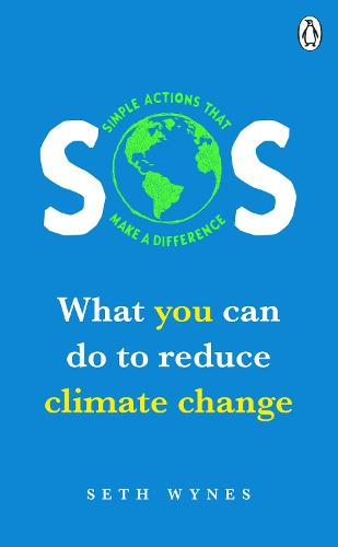 SOS: What you can do to reduce climate change - simple actions that make a difference (Paperback)