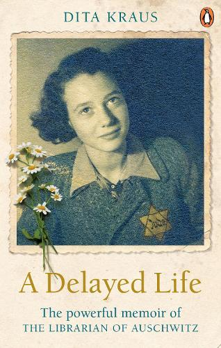 A Delayed Life: The true story of the Librarian of Auschwitz (Paperback)