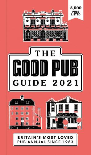 Good Pub Guide 2021: The Top 5,000 Pubs For Food And Drink In The UK (Paperback)