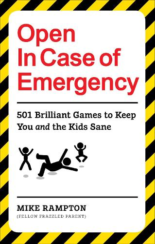 Open In Case of Emergency: 501 Games to Entertain and Keep You and the Kids Sane (Paperback)