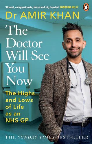 The Doctor Will See You Now: The highs and lows of my life as an NHS GP (Paperback)
