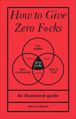 How to Give Zero F*cks (Hardback)