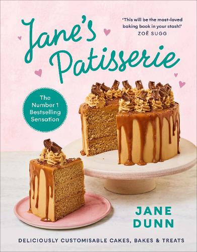 Jane's Patisserie: Deliciously customisable cakes, bakes and treats (Hardback)