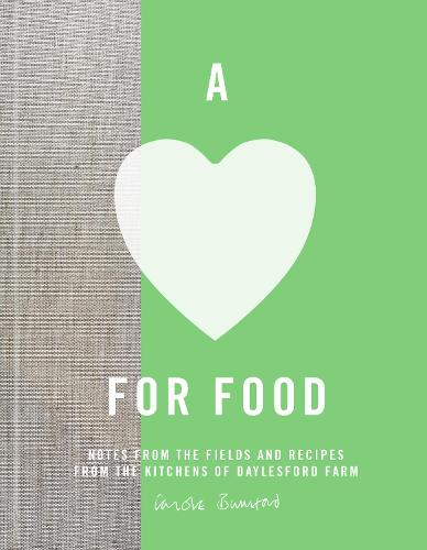 A Love for Food: Recipes from the Fields and Kitchens of Daylesford Farm (Hardback)