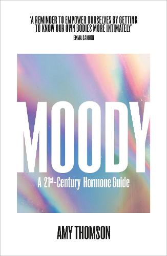 Moody: A Woman's 21st-Century Hormone Guide (Paperback)