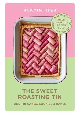 The Sweet Roasting Tin: One Tin Cakes, Cookies & Bakes (Hardback)
