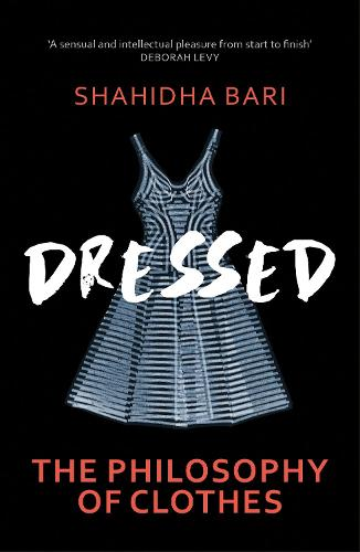 Dressed: The Secret Life of Clothes (Paperback)