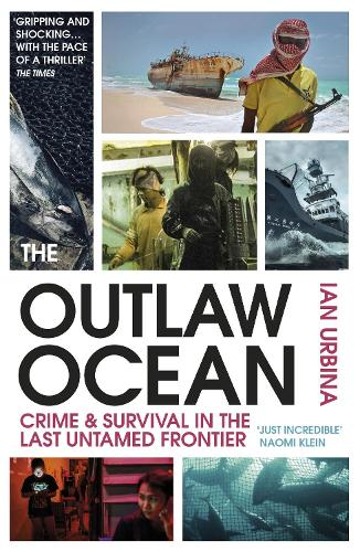 The Outlaw Ocean: Crime and Survival in the Last Untamed Frontier (Paperback)