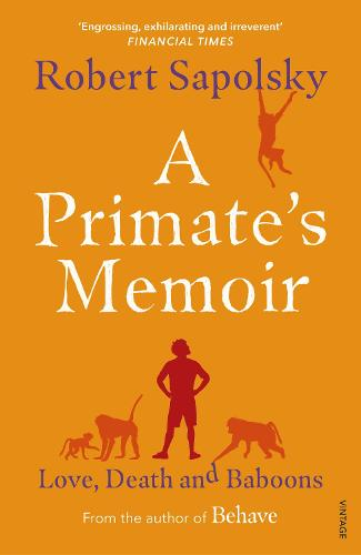 A Primate's Memoir: Love, Death and Baboons (Paperback)