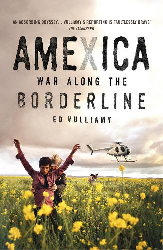 Amexica: War Along the Borderline (Paperback)