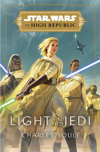 Light of the Jedi - Star Wars: The High Republic (Hardback)