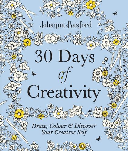 30 Days of Creativity: Draw, Colour and Discover Your Creative Self (Paperback)