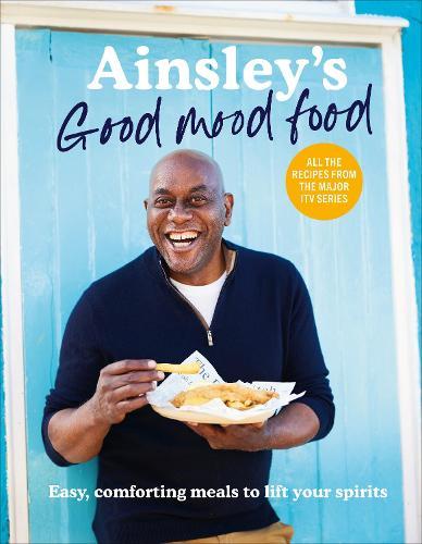 Ainsley's Good Mood Food (Hardback)