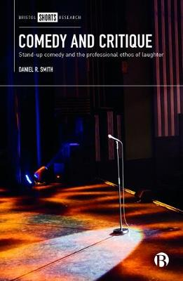 Comedy and Critique: Stand-up Comedy and the Professional Ethos of Laughter (Hardback)
