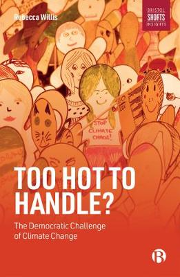 Too Hot to Handle?: The Democratic Challenge of Climate Change (Paperback)