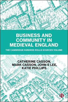 Business and Community in Medieval England: The Cambridge Hundred Rolls Sources Volume (Hardback)