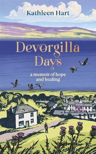 Devorgilla Days: A memoir of hope and healing (Hardback)