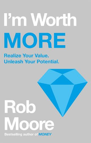 I'm Worth More: Realize Your Value. Unleash Your Potential (Paperback)