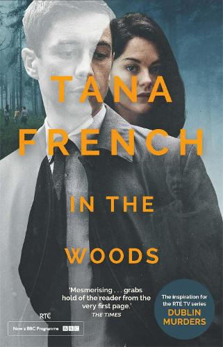 In The Woods: the inspiration for the major new BBC/RTE drama series DUBLIN MURDERS (Paperback)