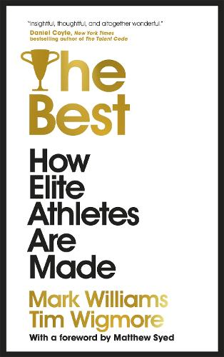 The Best: How Elite Athletes Are Made (Hardback)