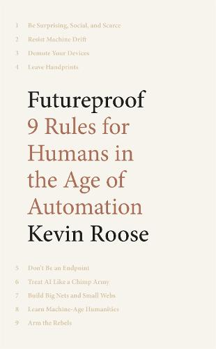 Futureproof: 9 Rules for Humans in the Age of Automation (Hardback)