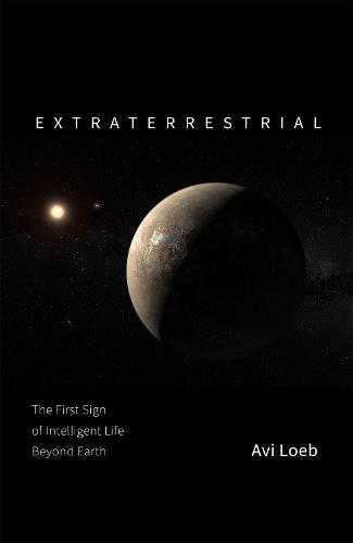 Extraterrestrial: The First Sign of Intelligent Life Beyond Earth (Hardback)
