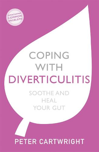Coping with Diverticulitis: Soothe and Heal Your Gut (Paperback)